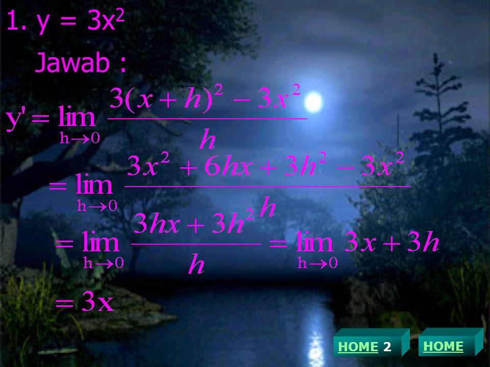 1. y = 3x2 Jawab : HOME 2 HOME
