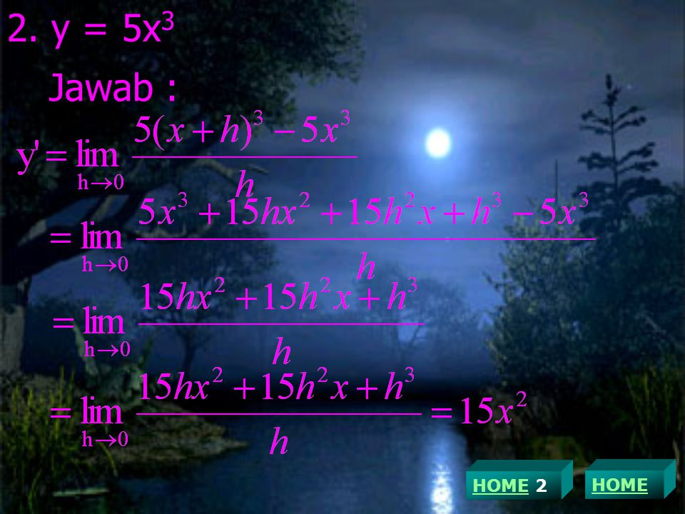 2. y = 5x3 Jawab : HOME 2 HOME