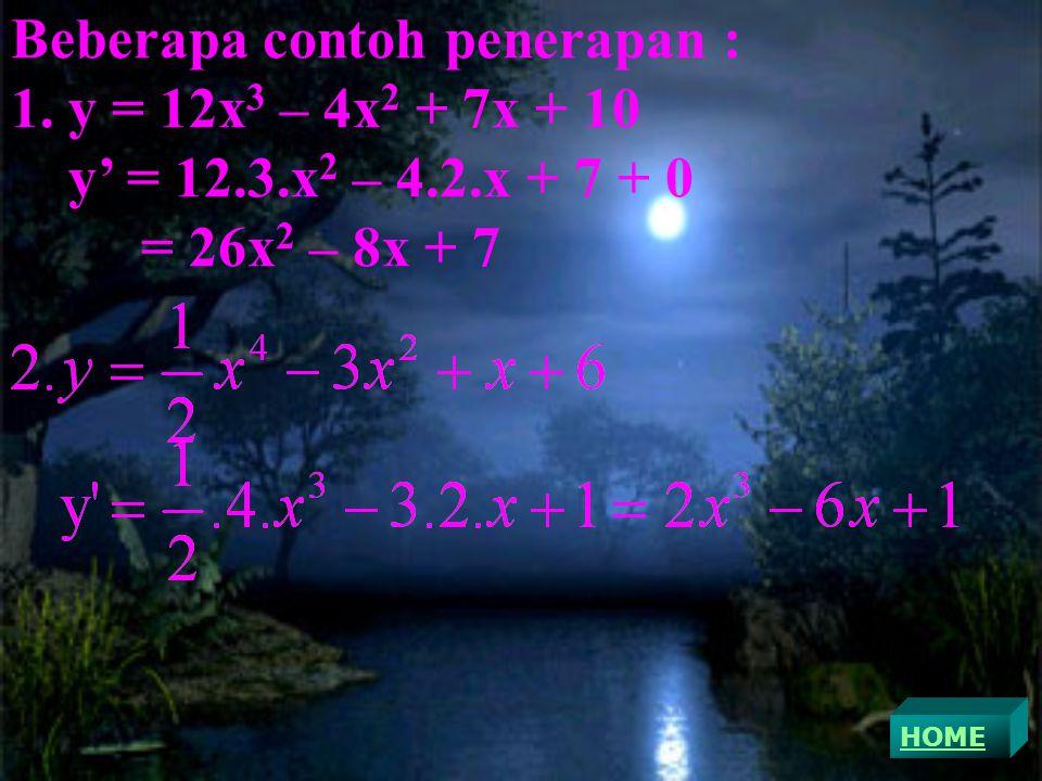 Beberapa contoh penerapan : 1. y = 12x3 – 4x2 + 7x + 10