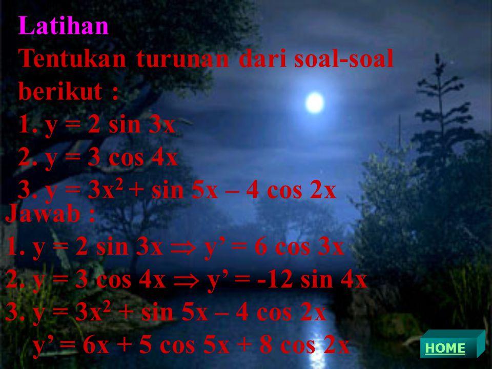 Tentukan turunan dari soal-soal berikut : 1. y = 2 sin 3x