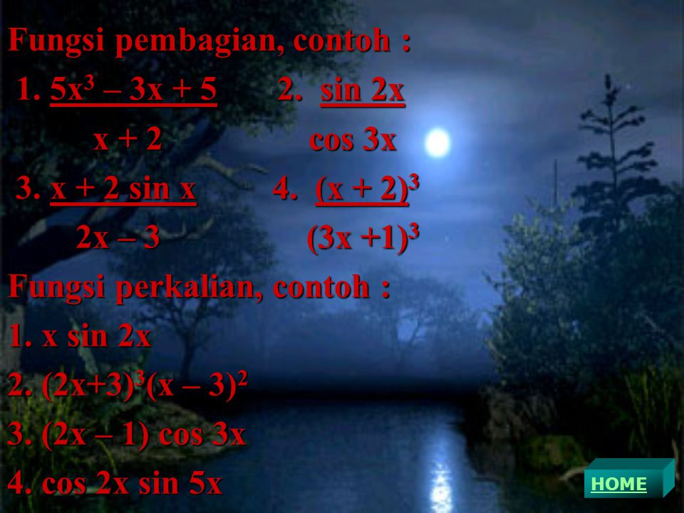 Fungsi pembagian, contoh : 1. 5x3 – 3x + 5 2. sin 2x x + 2 cos 3x