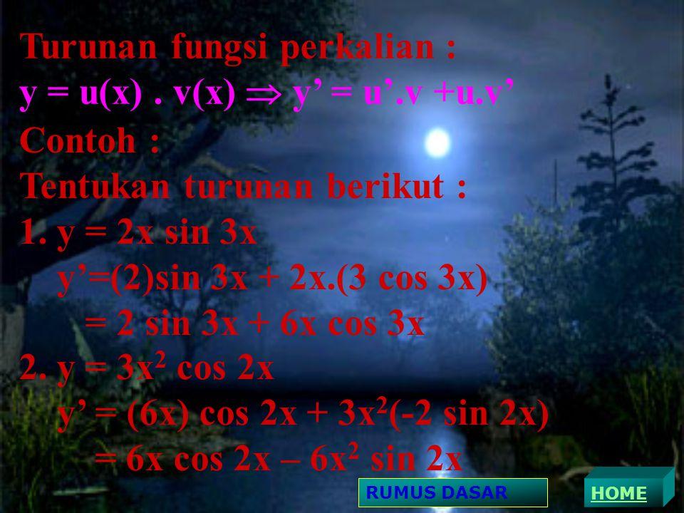 Turunan fungsi perkalian : y = u(x) . v(x)  y' = u'.v +u.v'