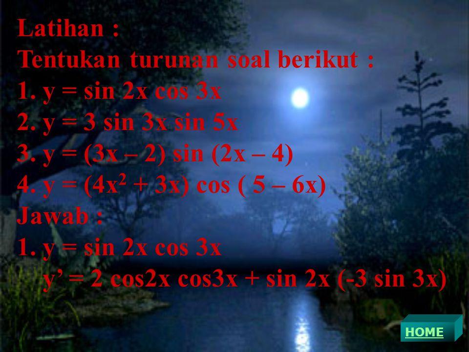 Tentukan turunan soal berikut : y = sin 2x cos 3x y = 3 sin 3x sin 5x