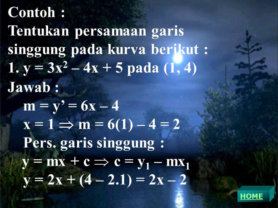 Tentukan persamaan garis singgung pada kurva berikut :