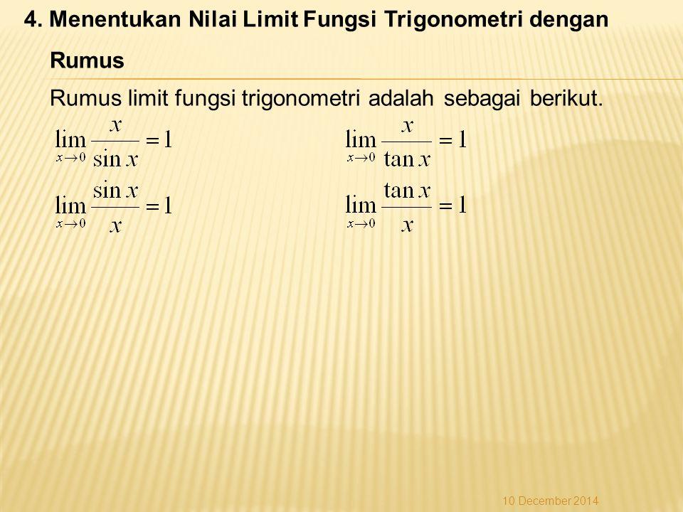 4. Menentukan Nilai Limit Fungsi Trigonometri dengan Rumus Rumus limit fungsi trigonometri adalah sebagai berikut.
