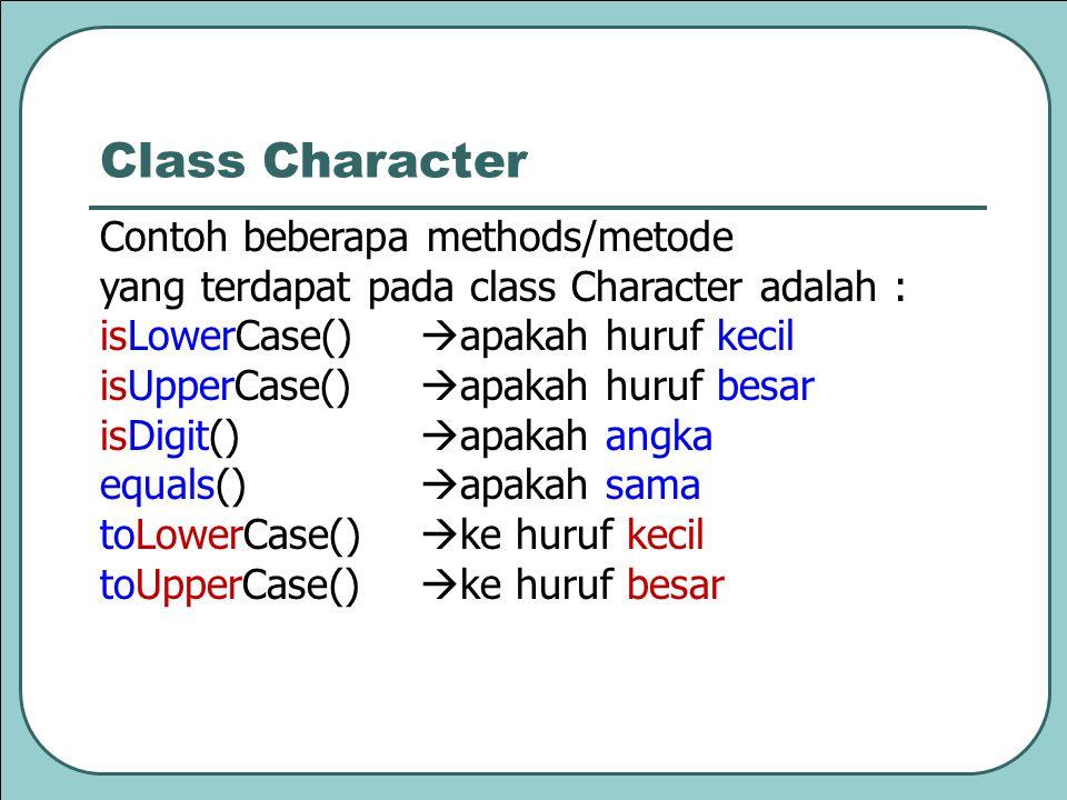 Class Character Contoh beberapa methods/metode