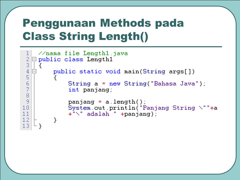 Penggunaan Methods pada Class String Length()