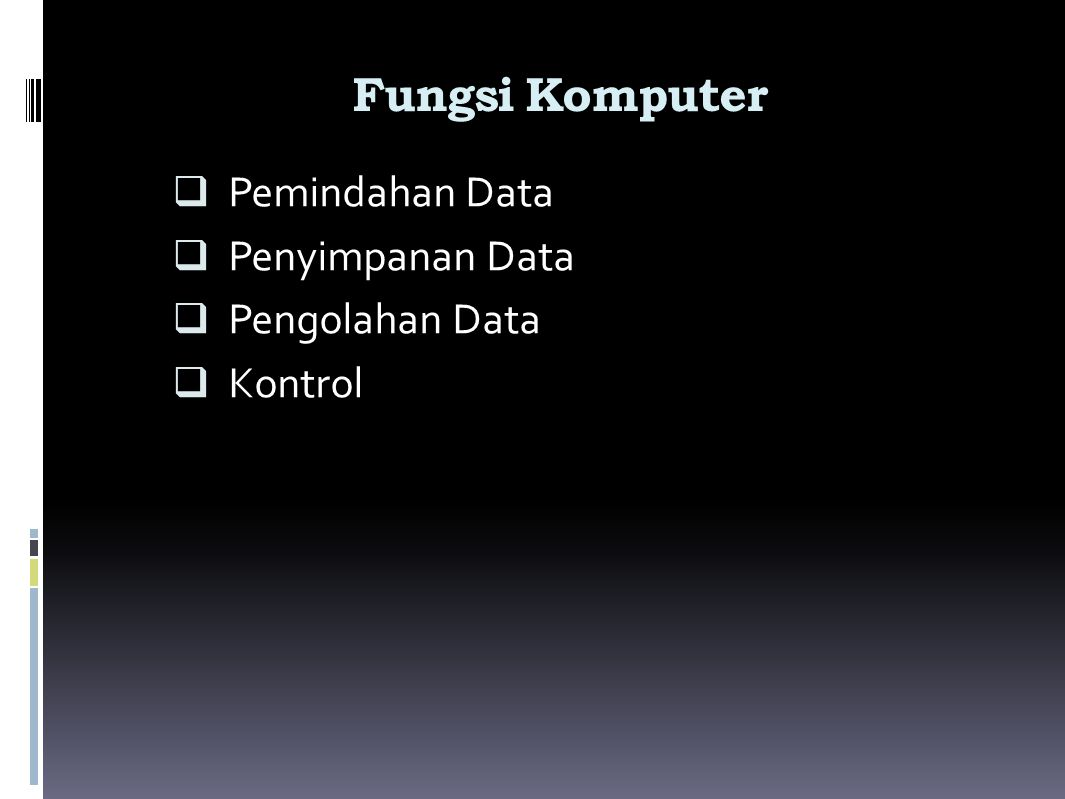 Fungsi Komputer Pemindahan Data Penyimpanan Data Pengolahan Data
