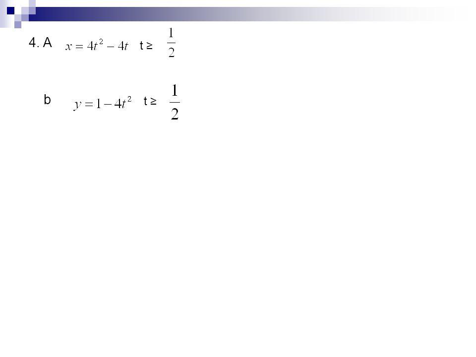 4. A b t ≥ t ≥