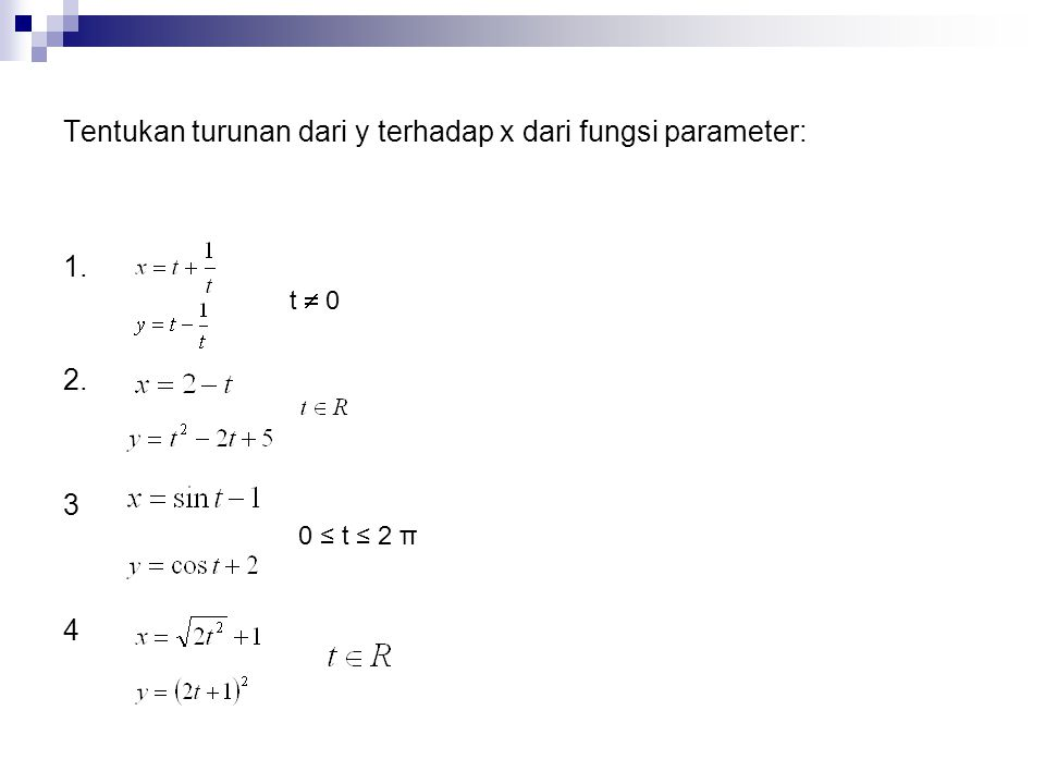 Tentukan turunan dari y terhadap x dari fungsi parameter: