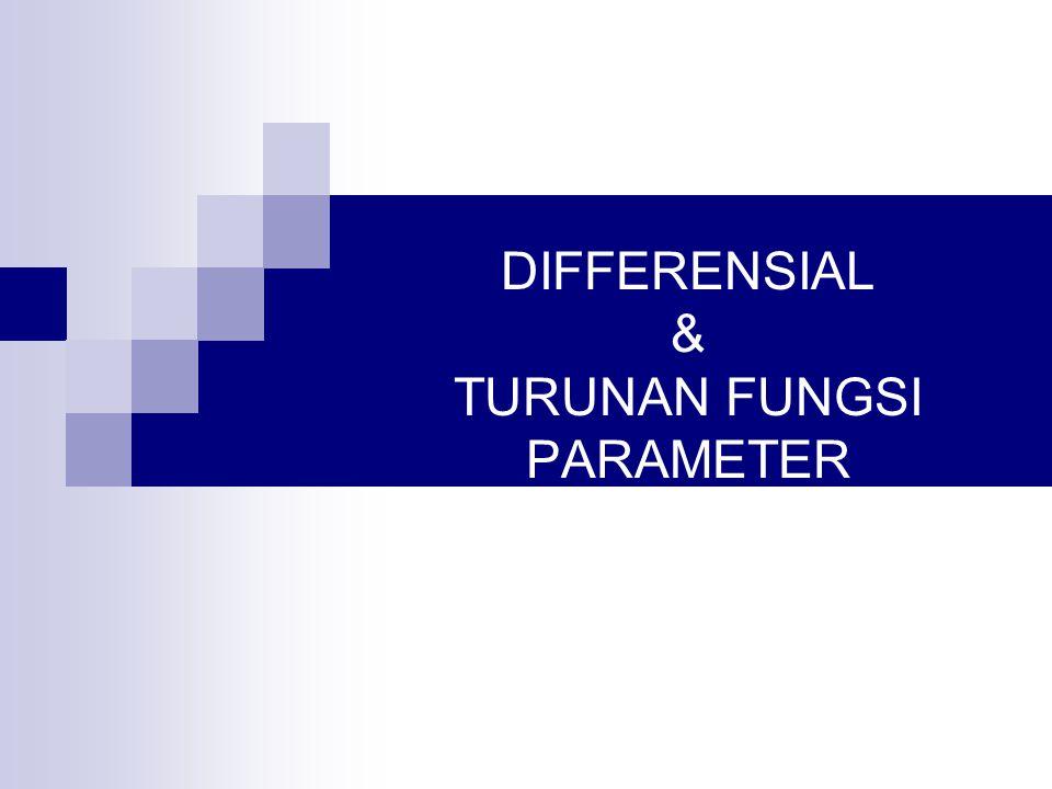 DIFFERENSIAL & TURUNAN FUNGSI PARAMETER