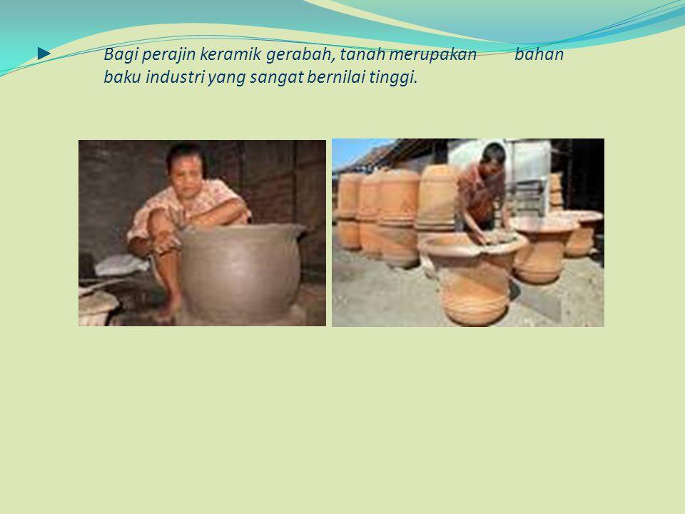 ►. Bagi perajin keramik gerabah, tanah merupakan. bahan