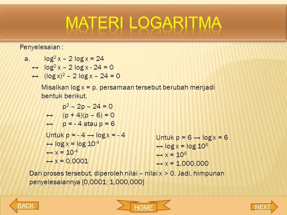 MATERI LOGARITMA Penyelesaian : a. log2 x – 2 log x = 24