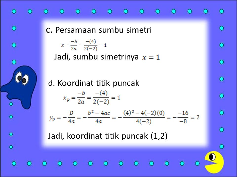 c. Persamaan sumbu simetri