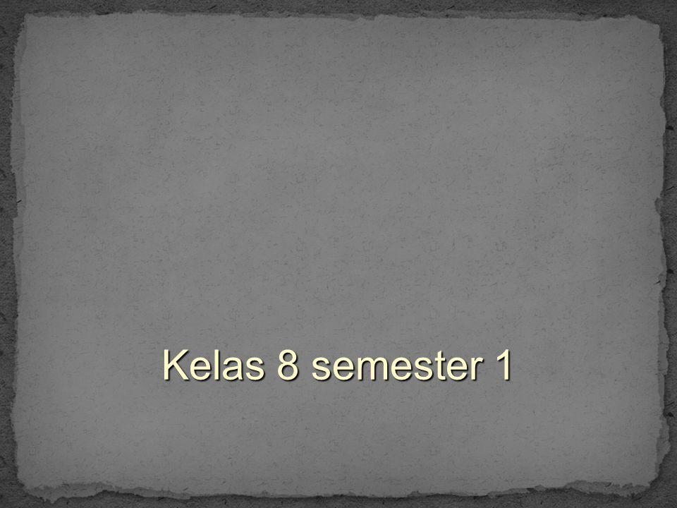 Kelas 8 semester 1