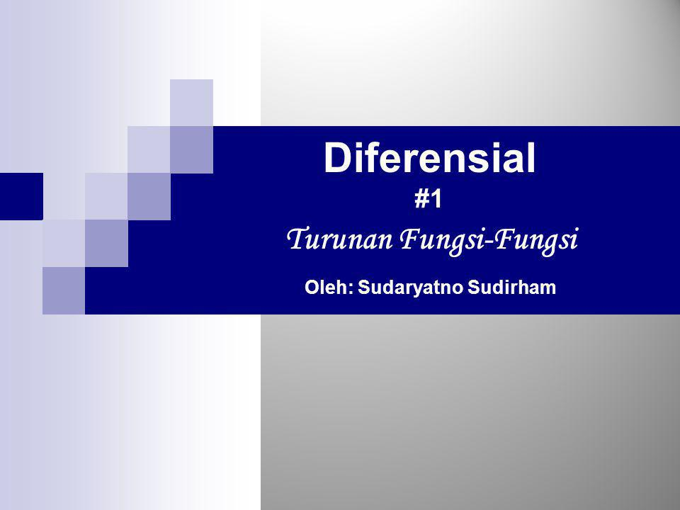 Turunan Fungsi-Fungsi Oleh: Sudaryatno Sudirham