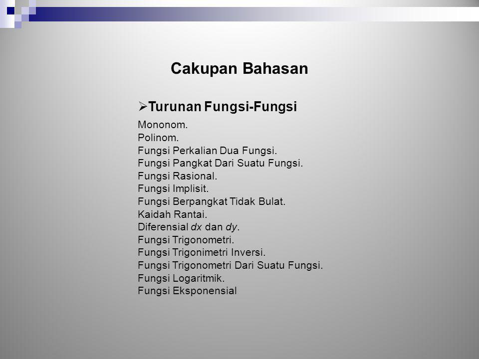 Cakupan Bahasan Turunan Fungsi-Fungsi Mononom. Polinom.