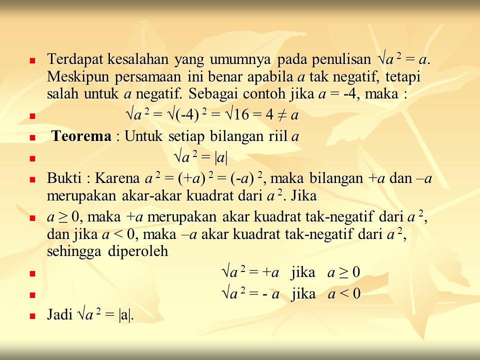 Terdapat kesalahan yang umumnya pada penulisan √a 2 = a
