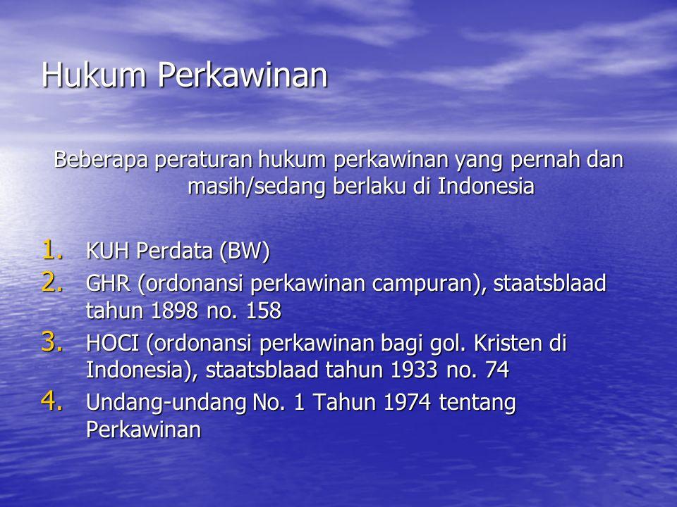 Hukum Perkawinan Beberapa peraturan hukum perkawinan yang pernah dan masih/sedang berlaku di Indonesia.