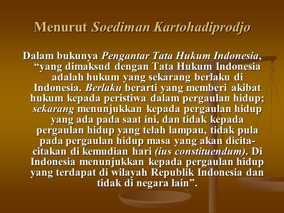 Menurut Soediman Kartohadiprodjo