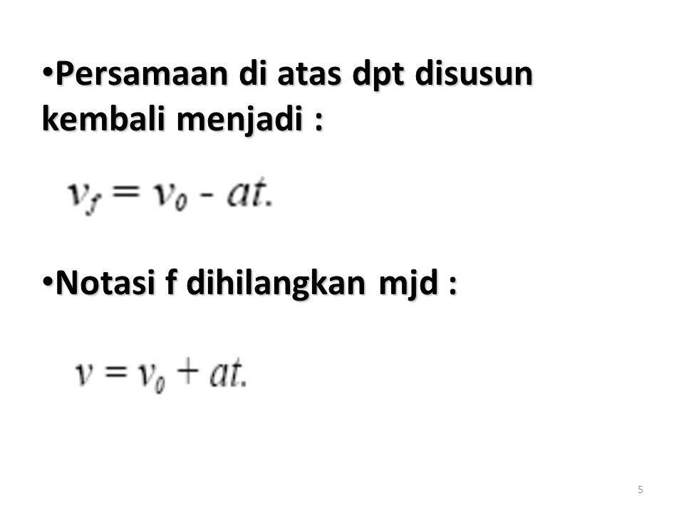 Persamaan di atas dpt disusun kembali menjadi :