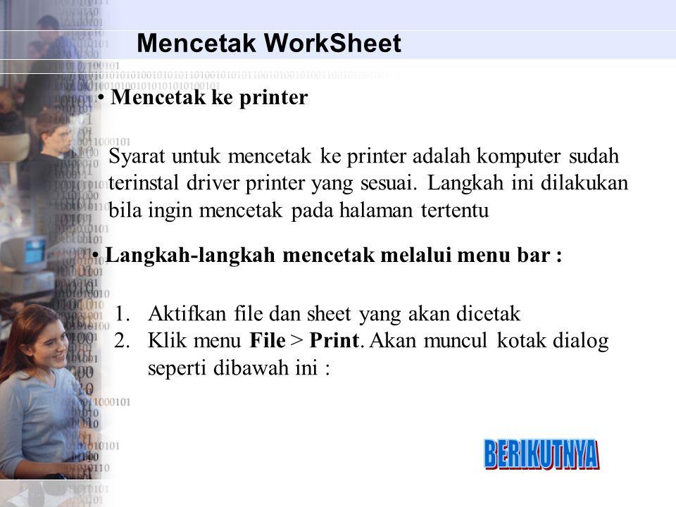 BERIKUTNYA Mencetak WorkSheet Mencetak ke printer