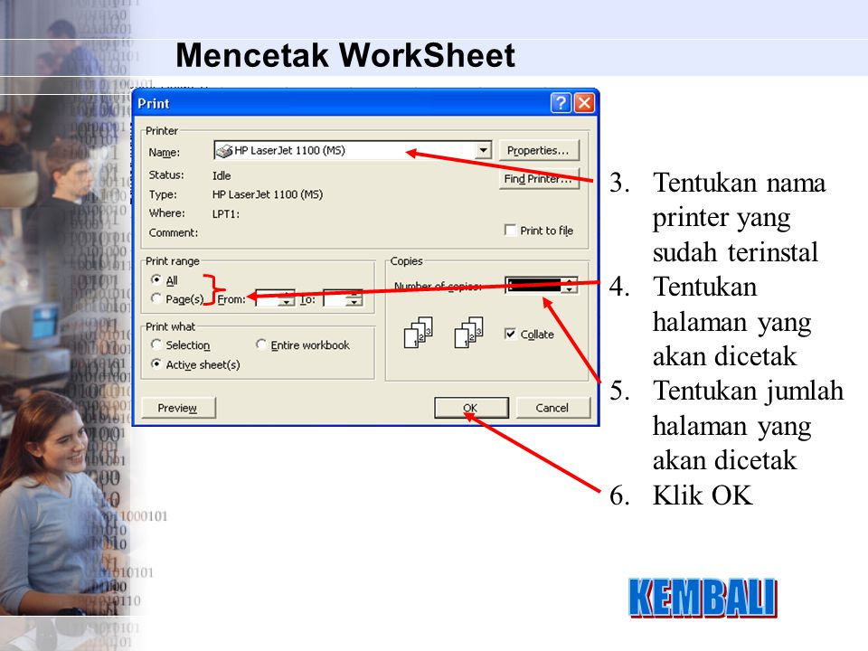 KEMBALI Mencetak WorkSheet Tentukan nama printer yang sudah terinstal