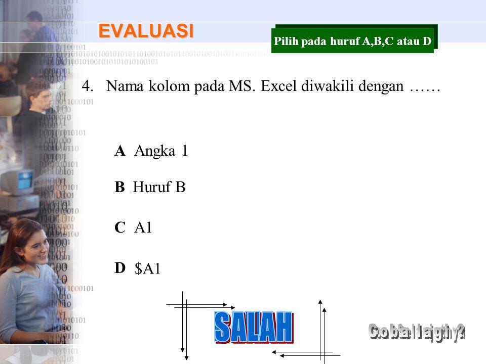 Pilih pada huruf A,B,C atau D