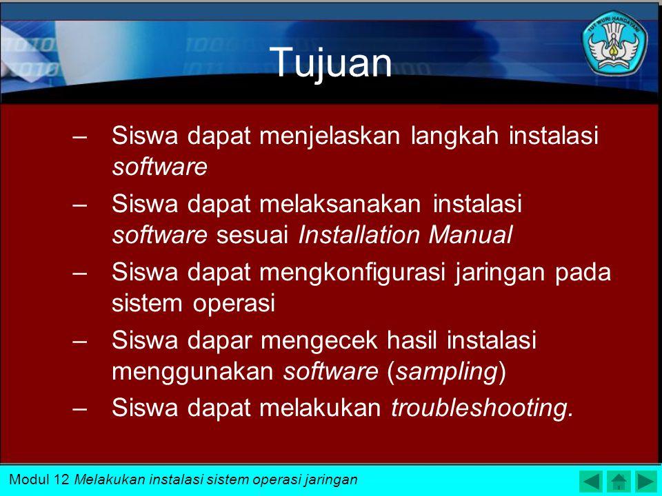 Tujuan Siswa dapat menjelaskan langkah instalasi software