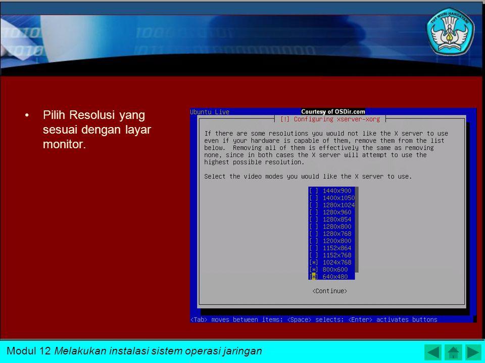 Pilih Resolusi yang sesuai dengan layar monitor.