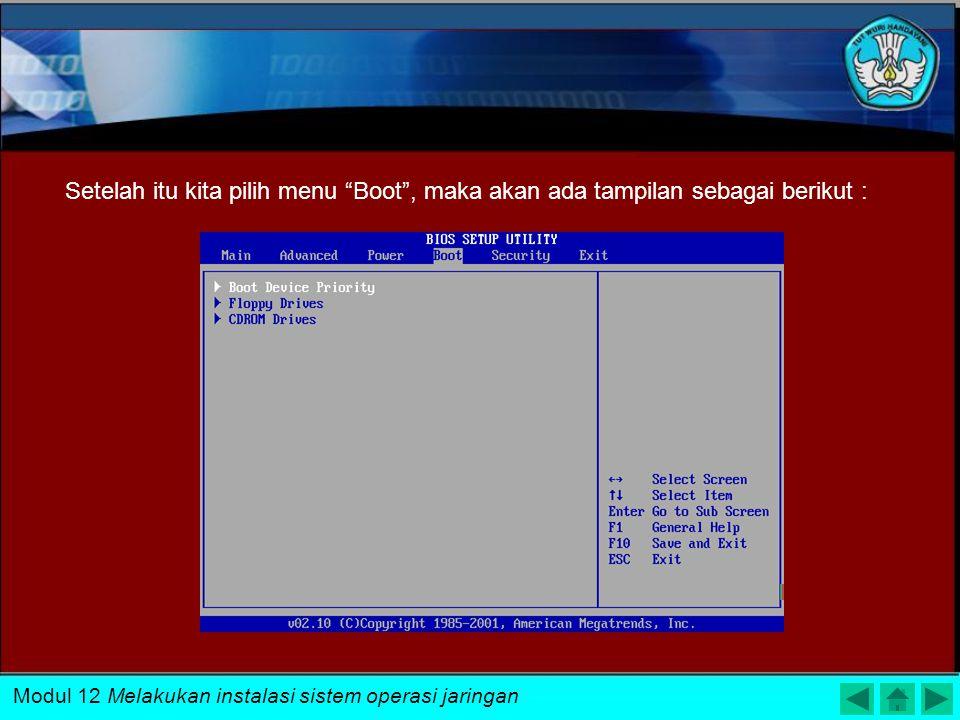 Setelah itu kita pilih menu Boot , maka akan ada tampilan sebagai berikut :