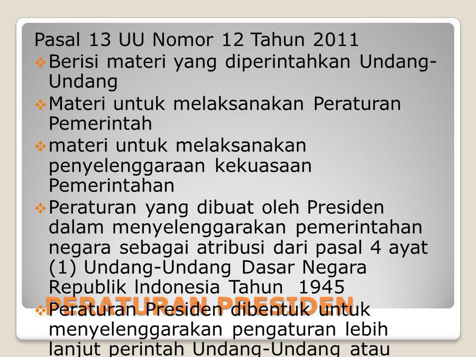 PERATURAN PRESIDEN Pasal 13 UU Nomor 12 Tahun 2011