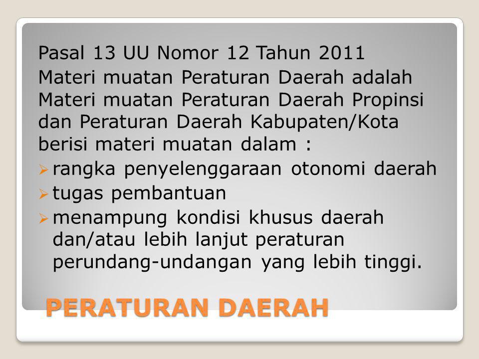 PERATURAN DAERAH Pasal 13 UU Nomor 12 Tahun 2011