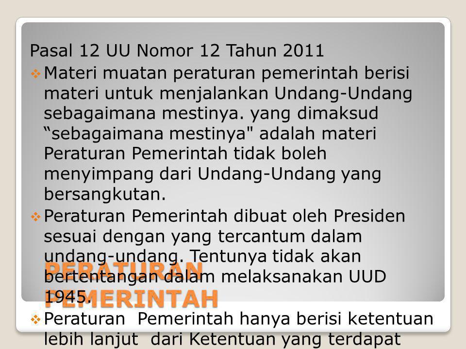 PERATURAN PEMERINTAH Pasal 12 UU Nomor 12 Tahun 2011
