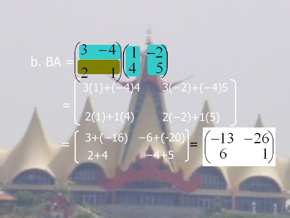 b. BA = = = = 3(1)+(−4)4 3(−2)+(−4)5 2(1)+1(4) 2(−2)+1(5) 3+(−16)