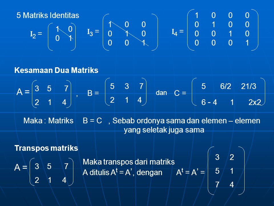 A = A = 5 Matriks Identitas 1 0 0 0 0 1 0 0 0 0 1 0 0 0 0 1 1 0 0