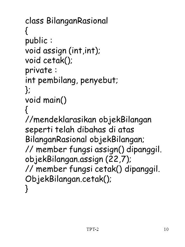 class BilanganRasional { public : void assign (int,int); void cetak();
