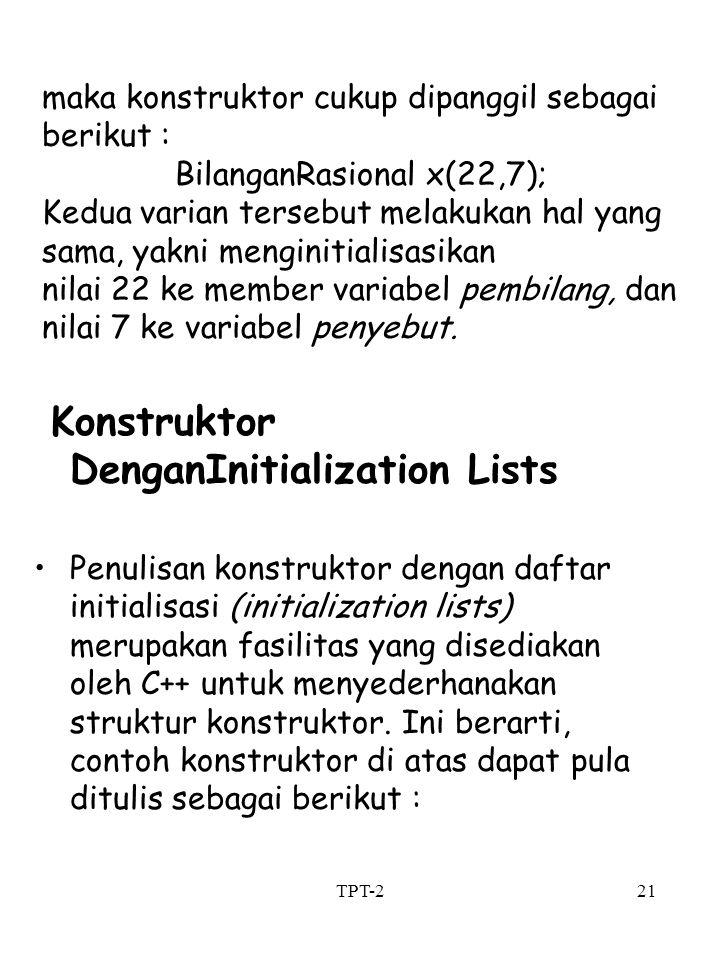 Konstruktor DenganInitialization Lists