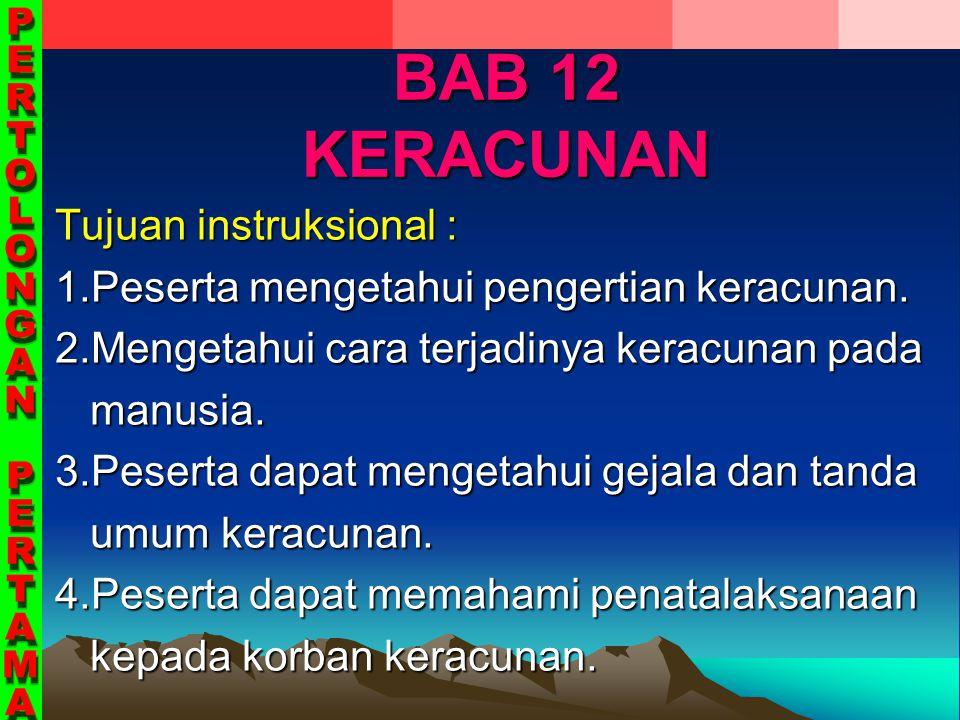 BAB 12 KERACUNAN Tujuan instruksional :