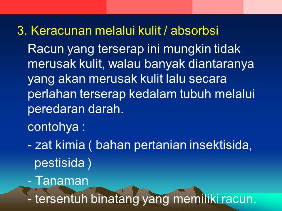 3. Keracunan melalui kulit / absorbsi