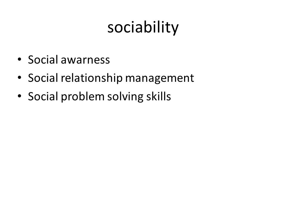sociability Social awarness Social relationship management