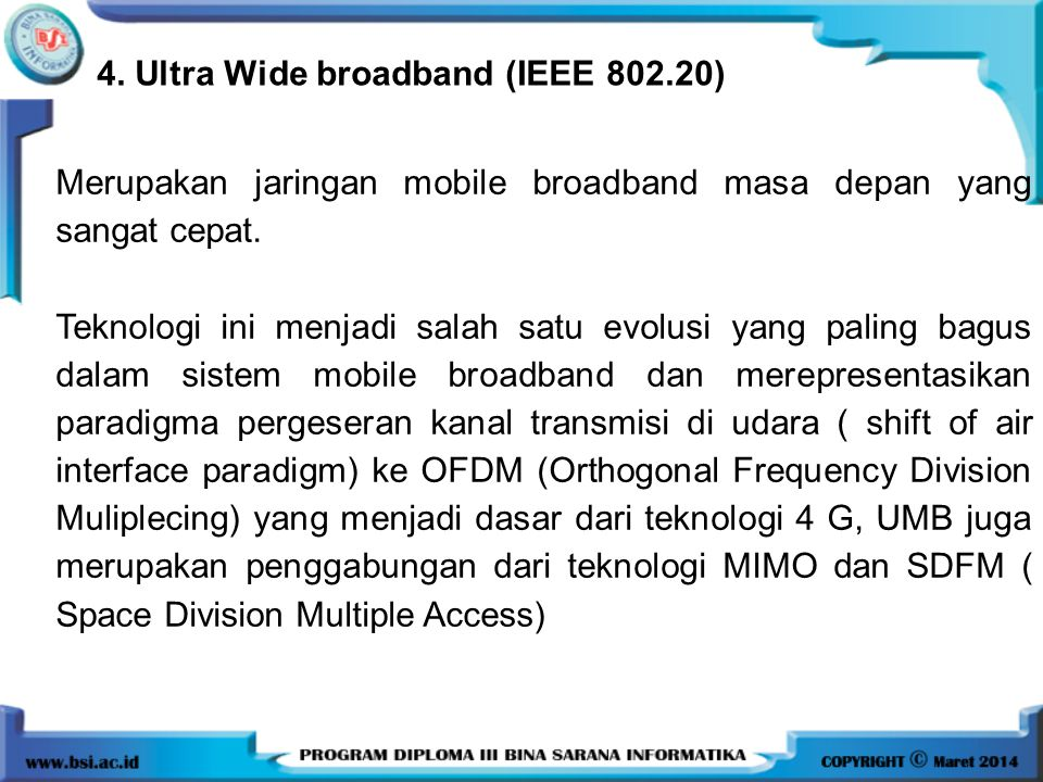 4. Ultra Wide broadband (IEEE 802.20)