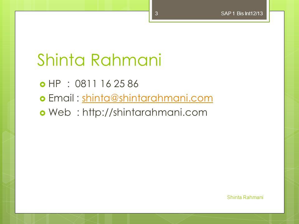 SAP 1 Bis Int12/13 Shinta Rahmani. HP : 0811 16 25 86. Email : shinta@shintarahmani.com. Web : http://shintarahmani.com.