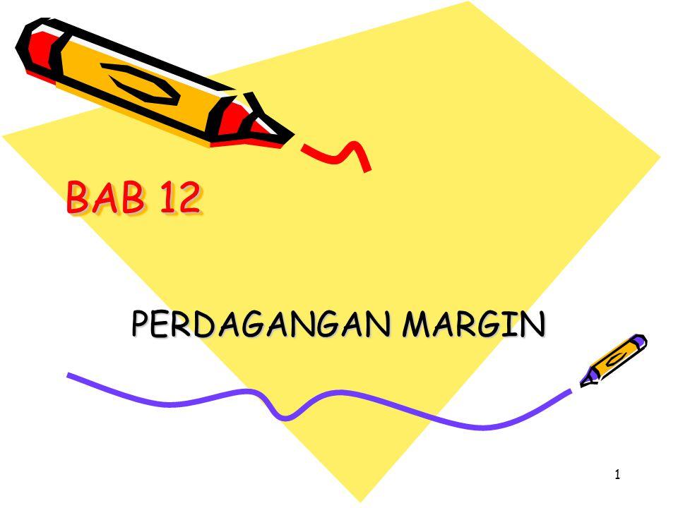 BAB 12 PERDAGANGAN MARGIN