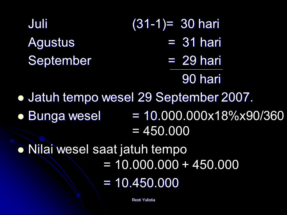 Jatuh tempo wesel 29 September 2007.