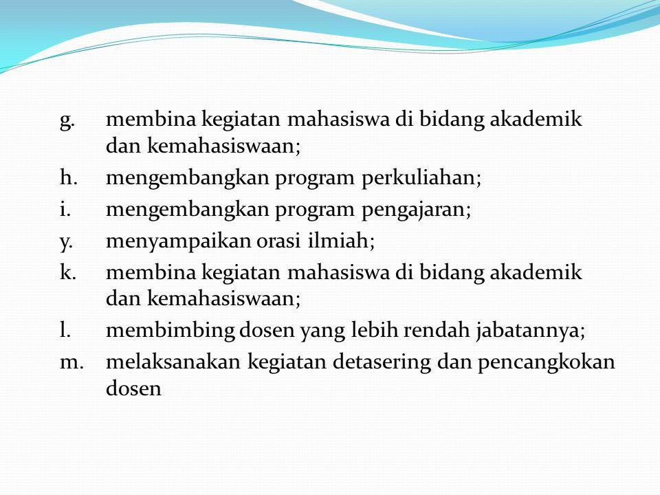 g. membina kegiatan mahasiswa di bidang akademik dan kemahasiswaan; h
