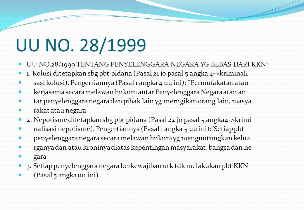 UU NO. 28/1999 UU NO.28/1999 TENTANG PENYELENGGARA NEGARA YG BEBAS DARI KKN: