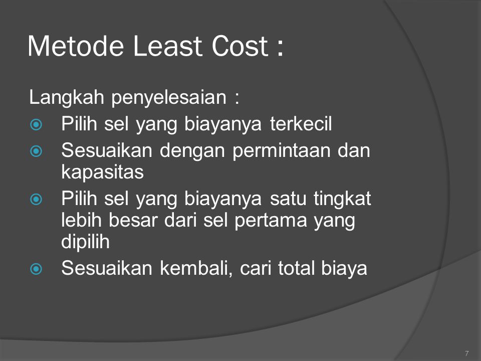 Metode Least Cost : Langkah penyelesaian :
