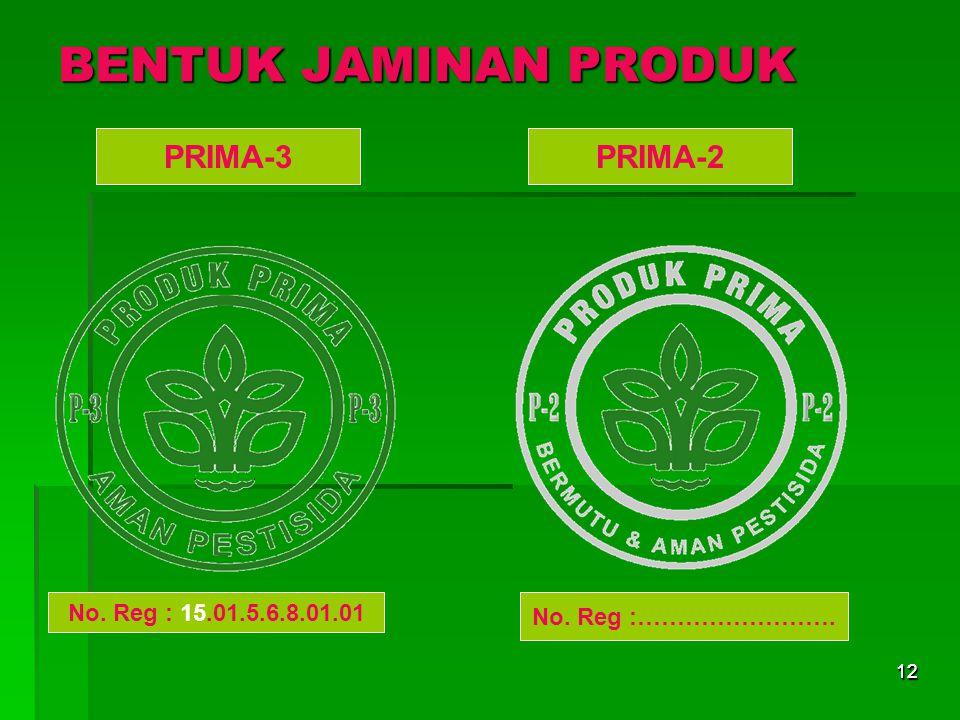BENTUK JAMINAN PRODUK PRIMA-3 PRIMA-2 No. Reg : 15.01.5.6.8.01.01