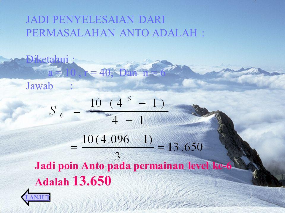 JADI PENYELESAIAN DARI PERMASALAHAN ANTO ADALAH :